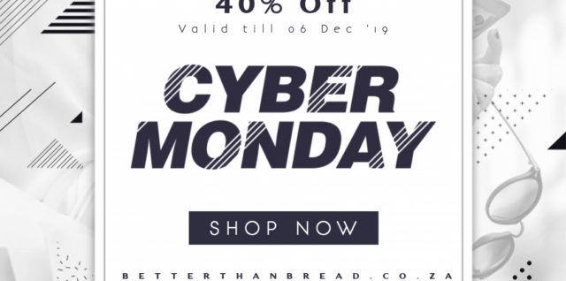 Better Than Bread Cyber Monday Specials 2019