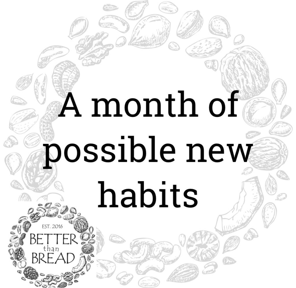 BTB A month of possible new habits